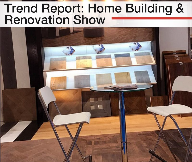 Trend Report: Home Building & Renovating Show 2017