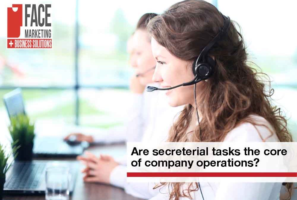 Are secretarial tasks are the core of company operations?